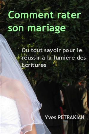 comment rater reussir son mariage - Verset Biblique Mariage